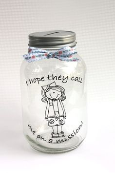 Mason Jar bank - I hope they call me on a mission - great baptism gift, young women's, priesthood.