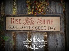 Primitive Rise and Shine Coffee Wood Sign