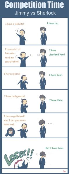 But Sherlock has John.