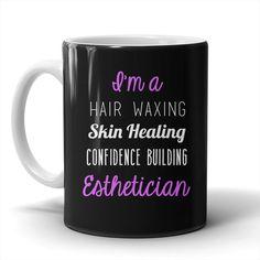 I'm An Esthetician Mug