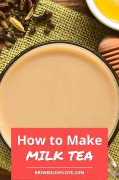 How to Make a Creamy Soothing Milk Tea - Brewed Leaf Love - Recipes Milk Tea Powder, Green Tea Powder, Milk Tea Recipes, Green Tea Recipes, How To Make Tea, Food To Make, Lactose Free Milk, Powder Recipe, Breakfast Tea
