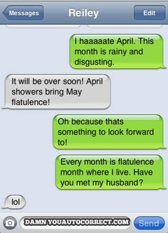 LOL ... April showers bring May flatulance!
