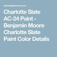 Charlotte Slate AC-24 Paint - Benjamin Moore Charlotte Slate Paint Color Details