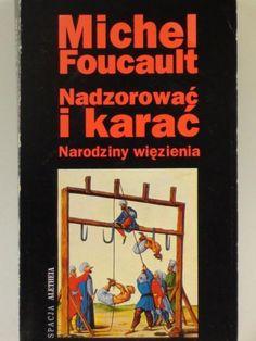 Nadzorować i karać, published by Aletheia, Poland, 1993.