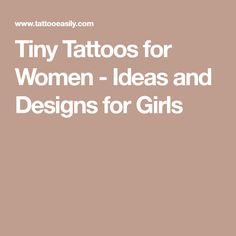 Tiny Tattoos for Women - Ideas and Designs for Girls