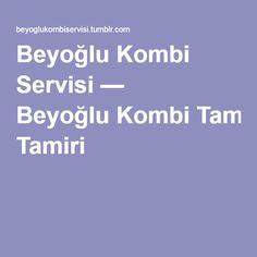 Beyoğlu Kombi Servisi — BeyoğluKombi Tamiri