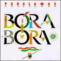 """VAI UM SOM AÍ?: Os Paralamas do Sucesso - """"Bora-Bora"""" é o quarto á..."""