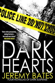 Dark Hearts (Suspense Horror Thriller & Mystery Short Stories): A Collection of Four Novellas: Black Canyon, Rewind, Run & Neighbors by Jeremy Bates http://www.amazon.com/dp/B00ZBMW03W/ref=cm_sw_r_pi_dp_xXH-vb00PT8K9