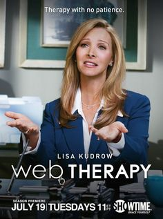 """Web Therapy (2008-) Situation Comedy an improvised online (then television series) starring Lisa Kudrow as Fiona Wallice, a therapist who has conceived of a new form of therapy: the titular """"web therapy"""".  Starting / Created / Written: Lisa Kudrow"""