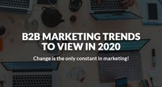 B2B Marketing world is transcending.  According to a study by Forrester Research, 68% of the B2B buyers prioritize researching the solutions to their problem areas.  Learn the trends that will brew the segment in 2020 & help marketers sustain: