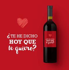 ¿Te he dicho hoy que te quiero? El mejor #vinoconpersonalidad con los mensajes más chulos en etiquetatuvino.com