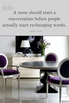 Create a room people will talk about.