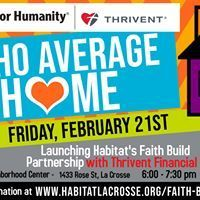 Make plans to join us February at the Black River beach Center for our Nacho Average Home event to learn more about or Faith Build Program and our partnership with Thrivent Financial. Thrivent Financial, La Crosse, Habitat For Humanity, Facebook Sign Up, Habitats, February, 21st, Join, Faith