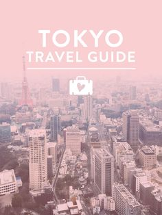 If you're planning a trip to Tokyo, don't miss this travel guide!