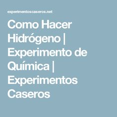 Como Hacer Hidrógeno | Experimento de Química | Experimentos Caseros