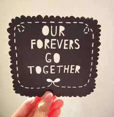 Our forevers go together.