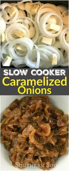 Rich, buttery caramelized onions are EASY to make, just grab your slow cooker!