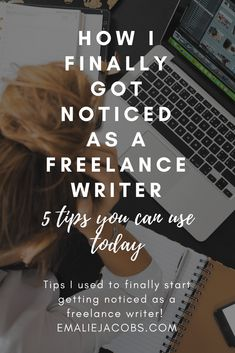 Become a Freelance Writer | Freelance Tips | How I got noticed as a Freelancer | Writing Inspiration | Writing Tips | Emaliejacobs.com #freelance #liveyourdreamlife