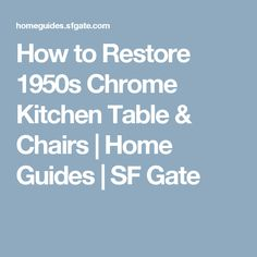 How to Restore 1950s Chrome Kitchen Table & Chairs | Home Guides | SF Gate