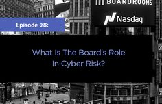 [ Episode 28 ] What is the Board's Role in #CyberRisk? (ft. @issgovernance) http://hubs.ly/H01HSgh0  @NASDAQ #CorpGov