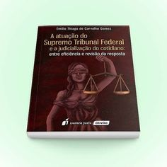 A Atuacao do Supremo Tribunal Federal e a Judicializacao do Cotidianao