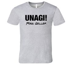 Unagi Ross Geller Friends Quote T-Shirt Unagi Funny Friends TV Show TShirt