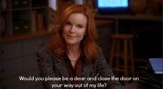She was graceful. Buzzfeeds list of reasons that Bree is the best. Desperate Housewives.
