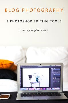 Have trouble editing your photos for your blog? Here are 5 amazing photoshop tools to make your photos pop + step by step instructions for editing!