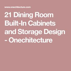 21 Dining Room Built-In Cabinets and Storage Design - Onechitecture