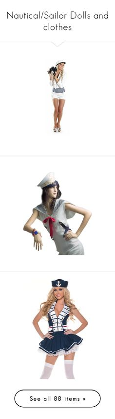 """""""Nautical/Sailor Dolls and clothes"""" by likepolyfashion ❤ liked on Polyvore featuring dolls, costumes, womens sailor halloween costume, navy sailor costume, sexy ladies costumes, ladies halloween costumes, ladies sailor costume, halloween costumes, sexy sailor costume and adult costume"""
