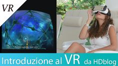 Alla scoperta della realtà virtuale: introduzione da HDblog.it | Video