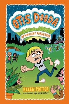J FIC POT. Starting school in his new home in New York City, frazzled 9-year-old Otis Dooda struggles with a seatmate's icky habits, an impending alien invasion and an encounter with nemesis Sid Frackas. By the best-selling author of the Olivia Kidney series.