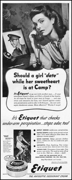 "Should a girl ""date"" while her sweetheart is at Camp? Etiquet Antiseptic Deodorant Cream, Life 10/11/1943"
