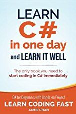 C Learn C# in One Day and Learn It Well. C# for Beginners with Hands-on Project. (Learn Coding Fast with Hands-On Project Book , C Learn C# in One Day and Learn It Well. C# for Beginners with Hands-on Project. (Learn Coding Fast with Hands-On Proje C Sharp Programming, Object Oriented Programming, Computer Programming, Programming Languages, Computer Coding, Computer Technology, Computer Science, Data Science, Computer Books