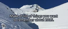 Writing/Journal Prompt for Thursday, December 31: Make a list of things you want to remember about 2015.