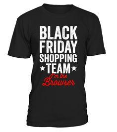 Black Friday Shopping Team I'm The Browser Christmas T-Shirt  #blackFriday#tshirt#tee#gift#holiday#art#design#designer#tshirtformen#tshirtforwomen#besttshirt#funnytshirt#age#name#october#november#december#happy#grandparent#blackFriday#family#thanksgiving#birthday#image#photo#ideas#sweetshirt#bestfriend#nurse#winter#america#american#lovely#unisex#sexy#veteran#cooldesign#mug#mugs#awesome#holiday#season#cuteshirt