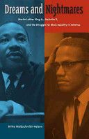 Dreams and nightmares : Martin Luther King, Jr., Malcolm X, and the struggle for Black equality in America / Britta Waldschmidt-Nelson