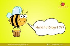 Hard to Digest ???  This is a commonly #believed fact that Honey is easy to #digest because the flower nectar has already been digested by a bee that 'pukes' and stores it in the form of Honey.  Do you believe or debunk this fact ?  Leave a comment about what you think because at #MLP, we don't take any fact just on its face-value but encourage to discuss it and find out whether it is authentic. Keep coming back for more #Interesting #Facts.  Visit www.mylearningplanet.in or call 9899888185.