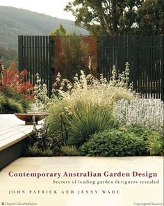 Contemporary Australian garden design: secrets of leading garden designers revealed / J Patrick & J Wade (2008)