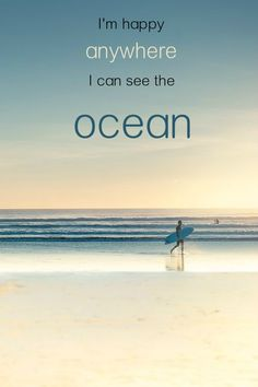 I'm happy anywhere I can see the ocean! Beach quotes, ocean quotes. click on this image to see the coolest quotes collection.