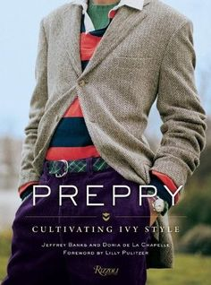 """Preppy: Cultivating the Ivy Style. """"Preppy has always been acknowledged as an inherently American phenomenon, a fashion—or anti-fashion as some ha. Prep Fashion, Anti Fashion, Adrette Outfits, Preppy Outfits, Prep Style, Estilo Ivy League, Lilly Pulitzer, Preppy Handbook, Preppy Mode"""
