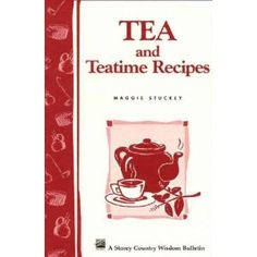 TEA AND TEATIME RECIPES by Maggie Stuckey