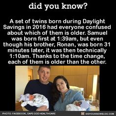 A set of twins born during Daylight Savings in 2016 had everyone confused about which of them is older. Samuel was born first at 1:39am, but even though his brother, Ronan, was born 31 minutes later, it was then technically 1:10am. Thanks to the time...