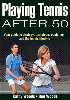 Playing Tennis After 50: Your Guide to Strategy, Technique, Equipment, and the Tennis Lifestyle by Kathy Woods. $11.48. Publisher: Human Kinetics; 1 edition (July 27, 2008). Publication: July 27, 2008. Author: Kathy Woods. Reading level: Ages 18 and up. Save 36%!