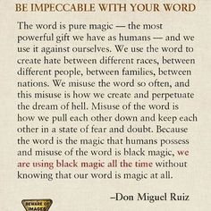 #Repost @asalinehan ・・・ Be impeccable with your word. #word #impeccable #donmiguelruiz