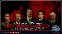 Con la ayuda del PRIAN, Trump DESTRUIRÁ a México