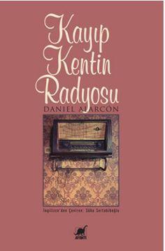 """""""Kayıp Kentin Radyosu"""", sadece  okunmak için değil, yaşanmak için de yazılmış bir roman... www.idefix.com/kitap/kayip-kentin-radyosu-daniel-alarcon/tanim.asp?sid=LHJ2CJSV7K3KPHL0COAX"""