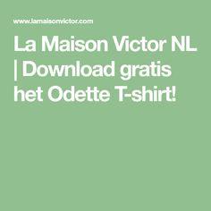 La Maison Victor NL   Download gratis het Odette T-shirt!