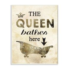 'The Queen Bathes Here Tub' Graphic Art Wall Plaque