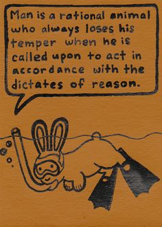 Man is a rational animal. Oscar Wilde